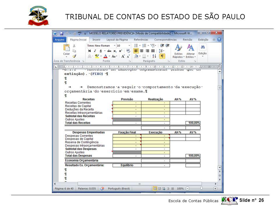 TRIBUNAL DE CONTAS DO ESTADO DE SÃO PAULO Escola de Contas Públicas Slide nº 26
