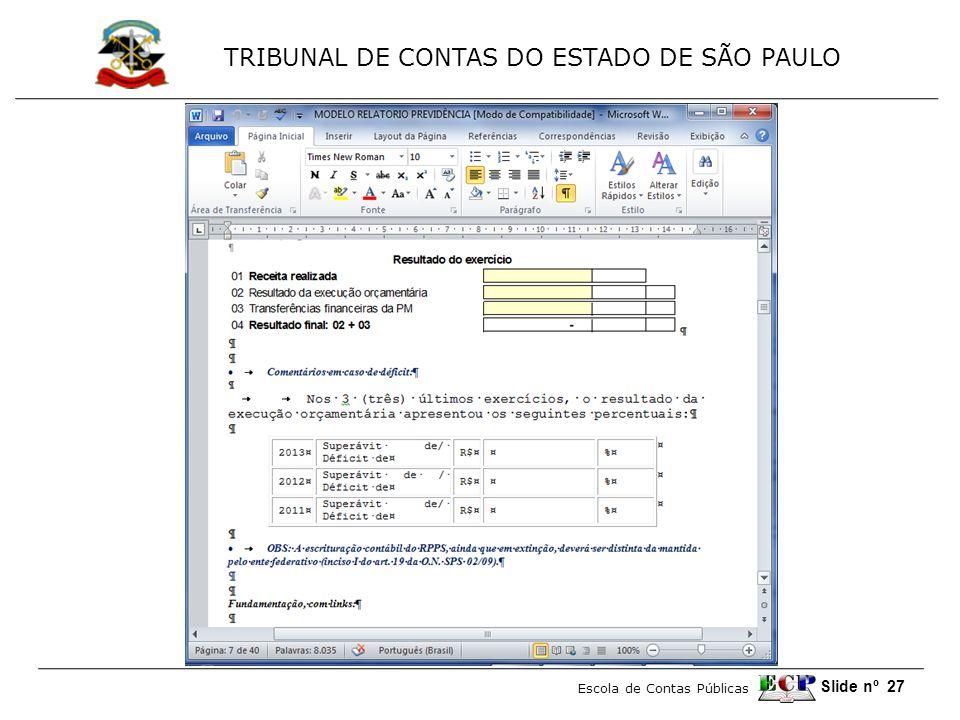 TRIBUNAL DE CONTAS DO ESTADO DE SÃO PAULO Escola de Contas Públicas Slide nº 27