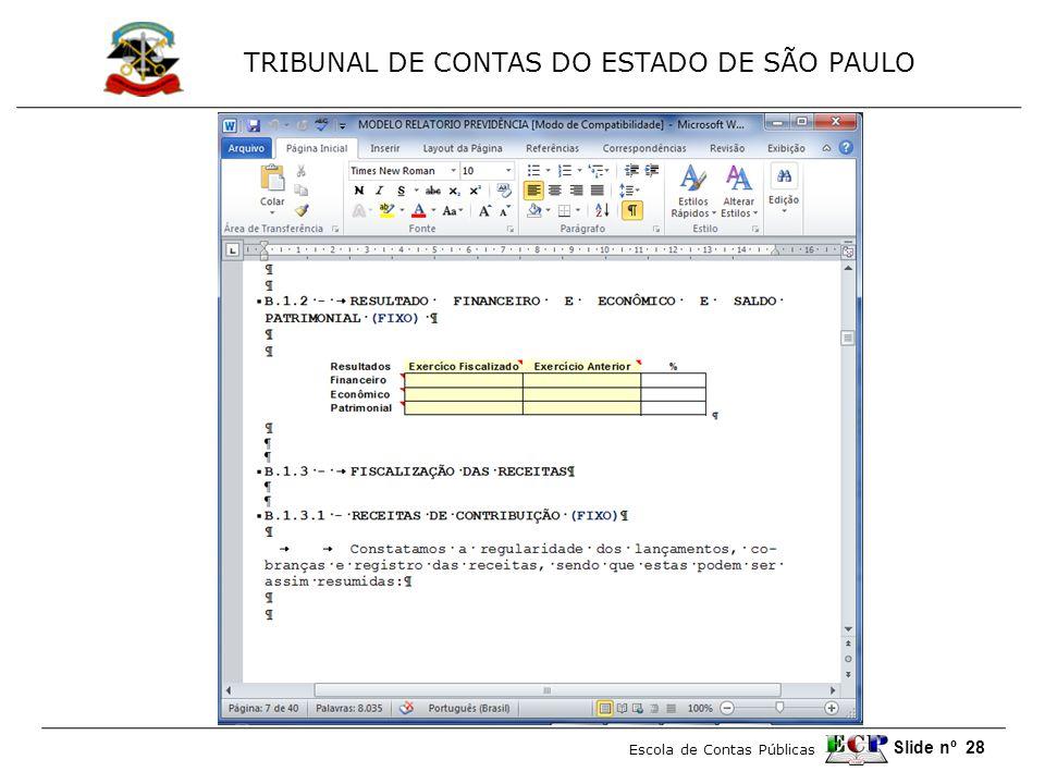 TRIBUNAL DE CONTAS DO ESTADO DE SÃO PAULO Escola de Contas Públicas Slide nº 28
