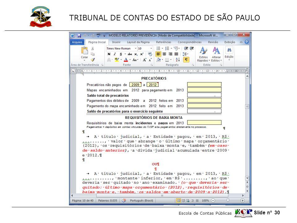TRIBUNAL DE CONTAS DO ESTADO DE SÃO PAULO Escola de Contas Públicas Slide nº 30