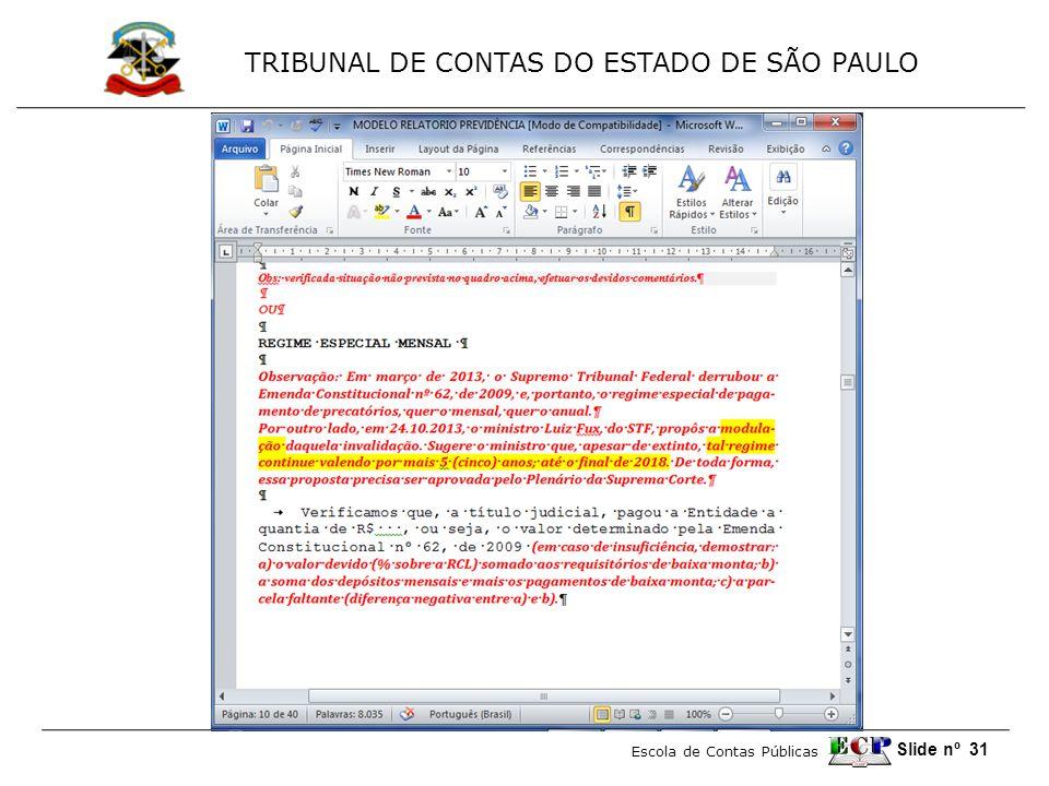 TRIBUNAL DE CONTAS DO ESTADO DE SÃO PAULO Escola de Contas Públicas Slide nº 31