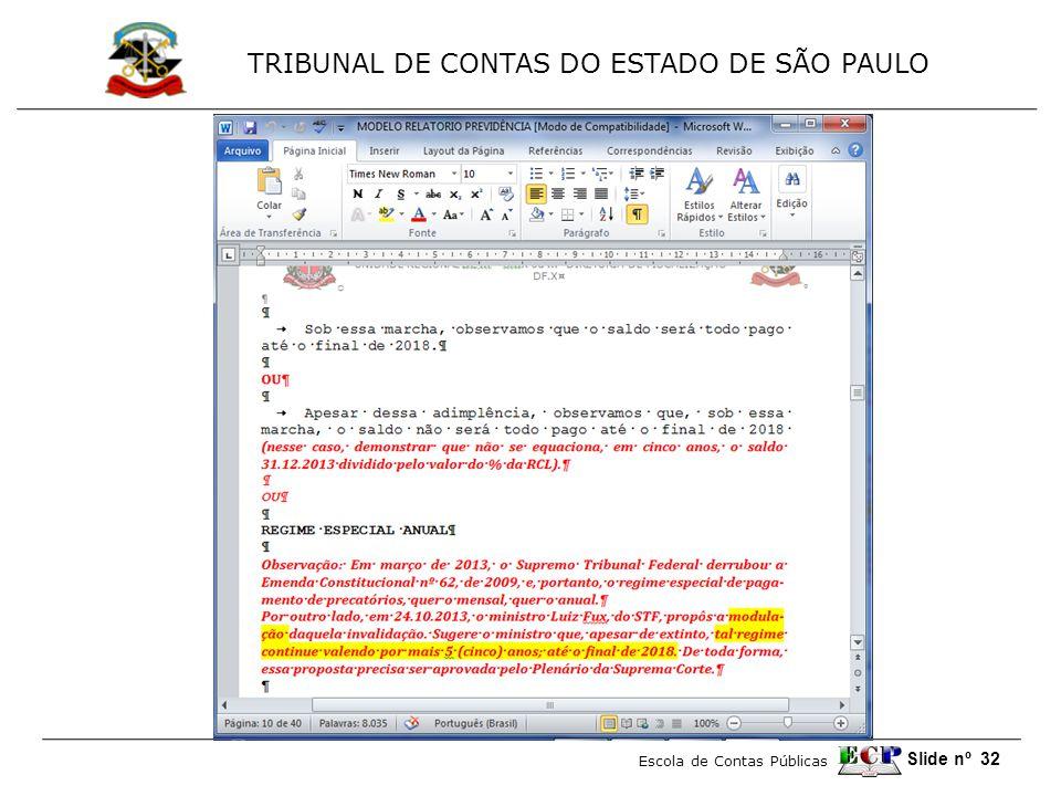 TRIBUNAL DE CONTAS DO ESTADO DE SÃO PAULO Escola de Contas Públicas Slide nº 32