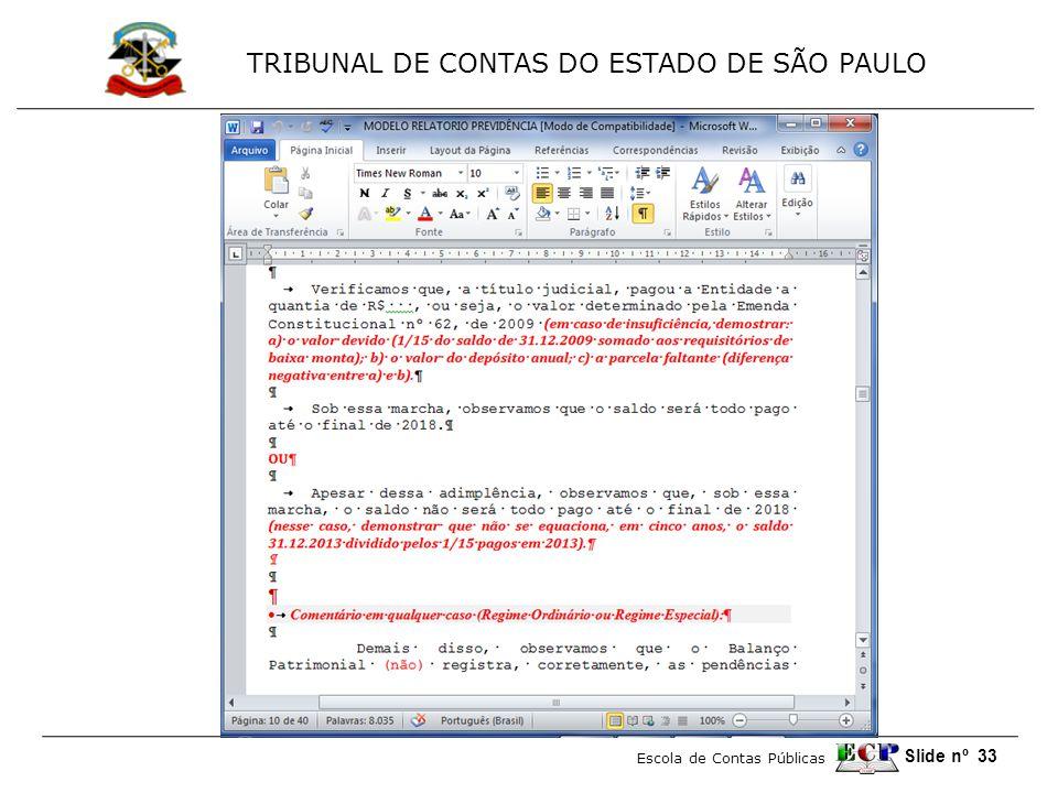 TRIBUNAL DE CONTAS DO ESTADO DE SÃO PAULO Escola de Contas Públicas Slide nº 33