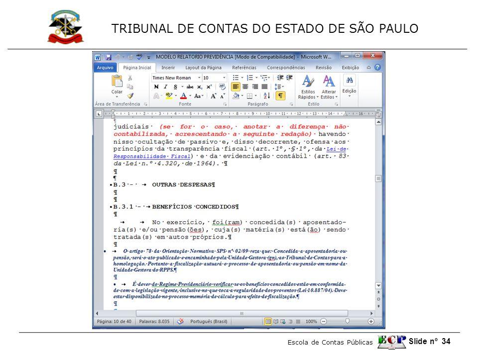 TRIBUNAL DE CONTAS DO ESTADO DE SÃO PAULO Escola de Contas Públicas Slide nº 34