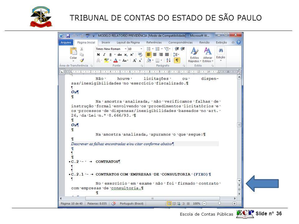TRIBUNAL DE CONTAS DO ESTADO DE SÃO PAULO Escola de Contas Públicas Slide nº 36
