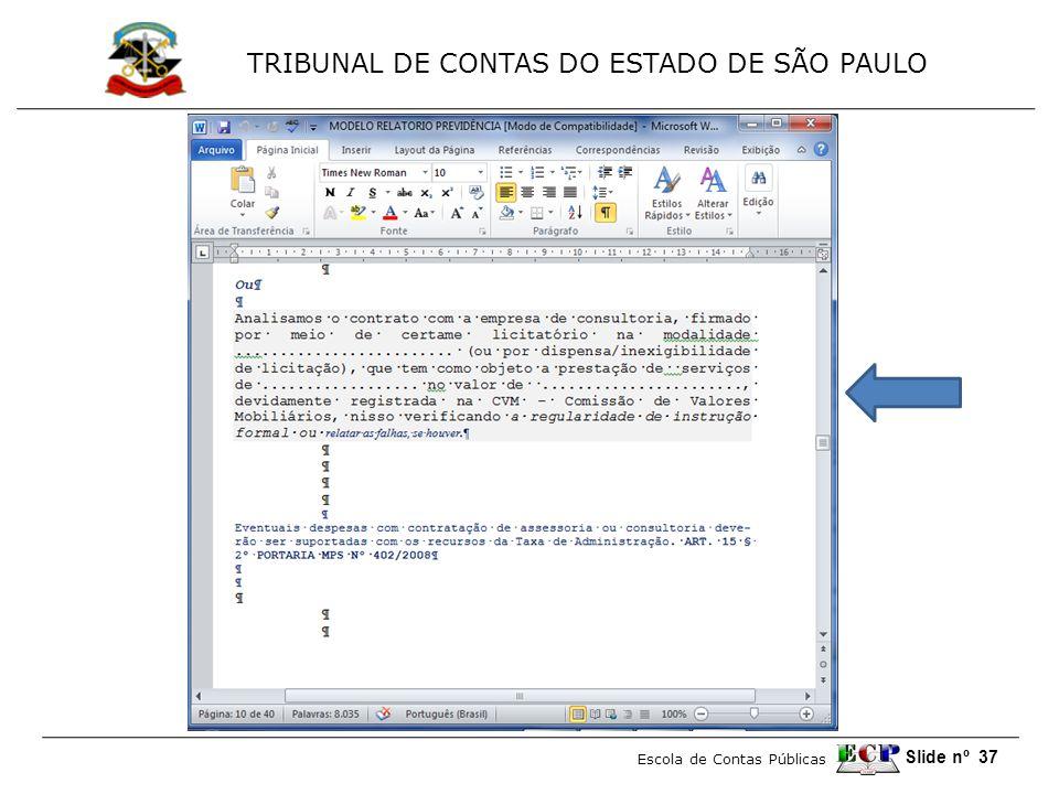 TRIBUNAL DE CONTAS DO ESTADO DE SÃO PAULO Escola de Contas Públicas Slide nº 37