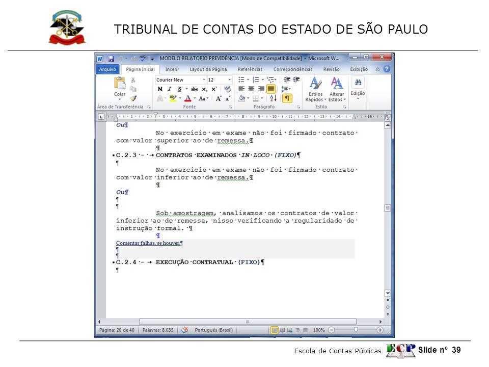 TRIBUNAL DE CONTAS DO ESTADO DE SÃO PAULO Escola de Contas Públicas Slide nº 39