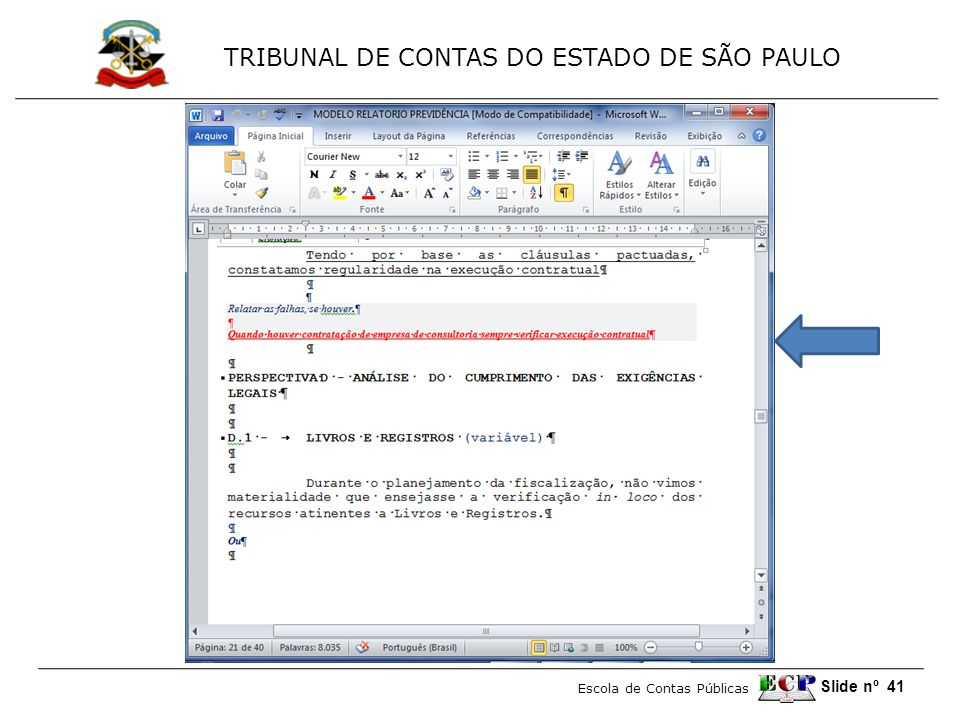 TRIBUNAL DE CONTAS DO ESTADO DE SÃO PAULO Escola de Contas Públicas Slide nº 41