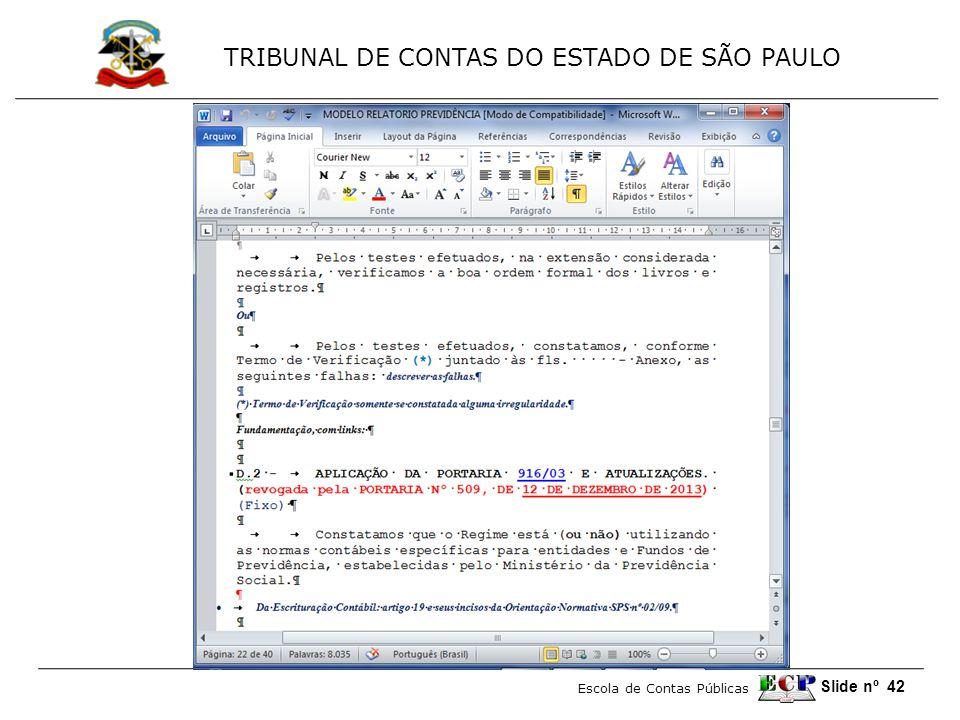 TRIBUNAL DE CONTAS DO ESTADO DE SÃO PAULO Escola de Contas Públicas Slide nº 42