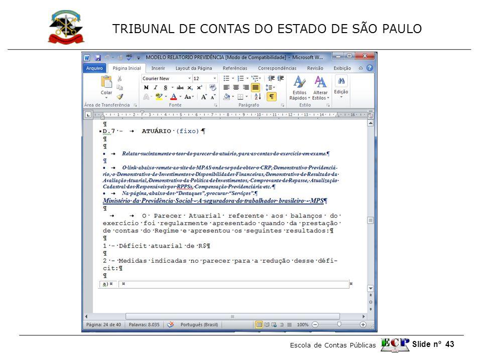TRIBUNAL DE CONTAS DO ESTADO DE SÃO PAULO Escola de Contas Públicas Slide nº 43