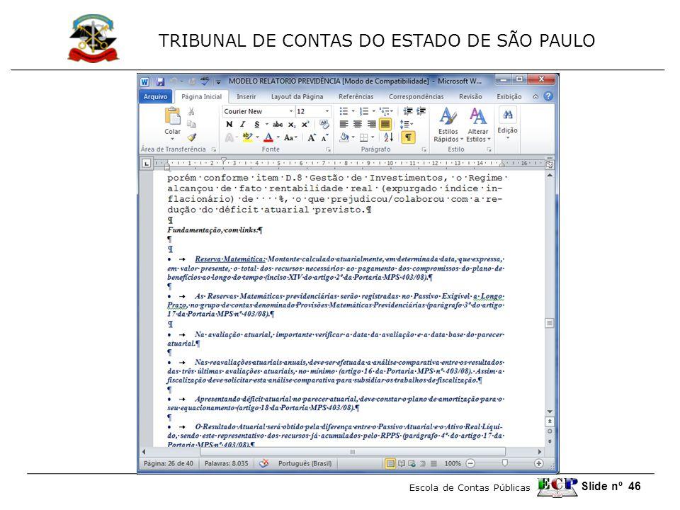 TRIBUNAL DE CONTAS DO ESTADO DE SÃO PAULO Escola de Contas Públicas Slide nº 46