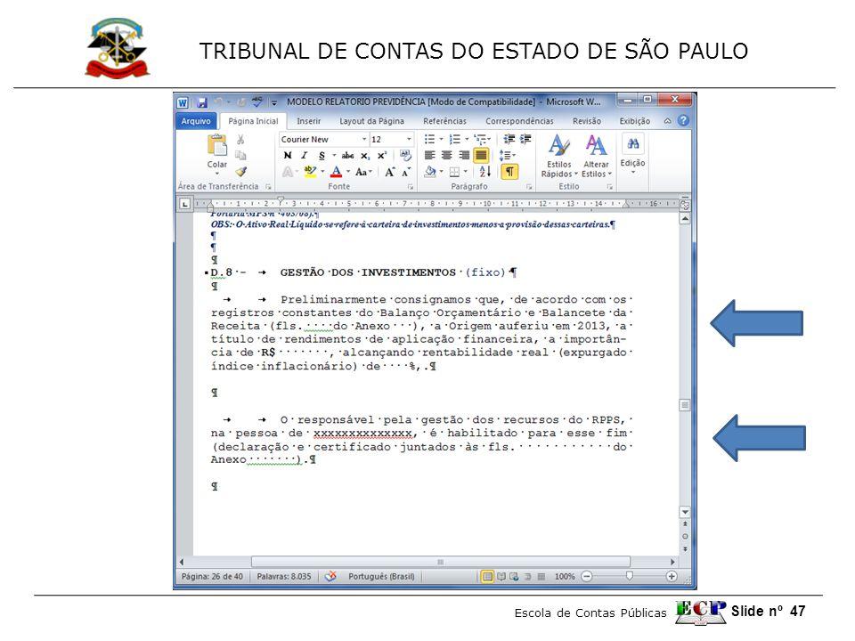 TRIBUNAL DE CONTAS DO ESTADO DE SÃO PAULO Escola de Contas Públicas Slide nº 47