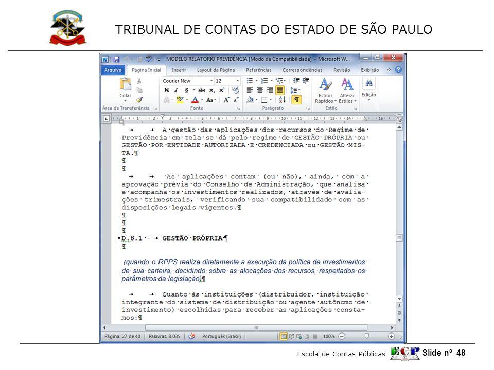 TRIBUNAL DE CONTAS DO ESTADO DE SÃO PAULO Escola de Contas Públicas Slide nº 48