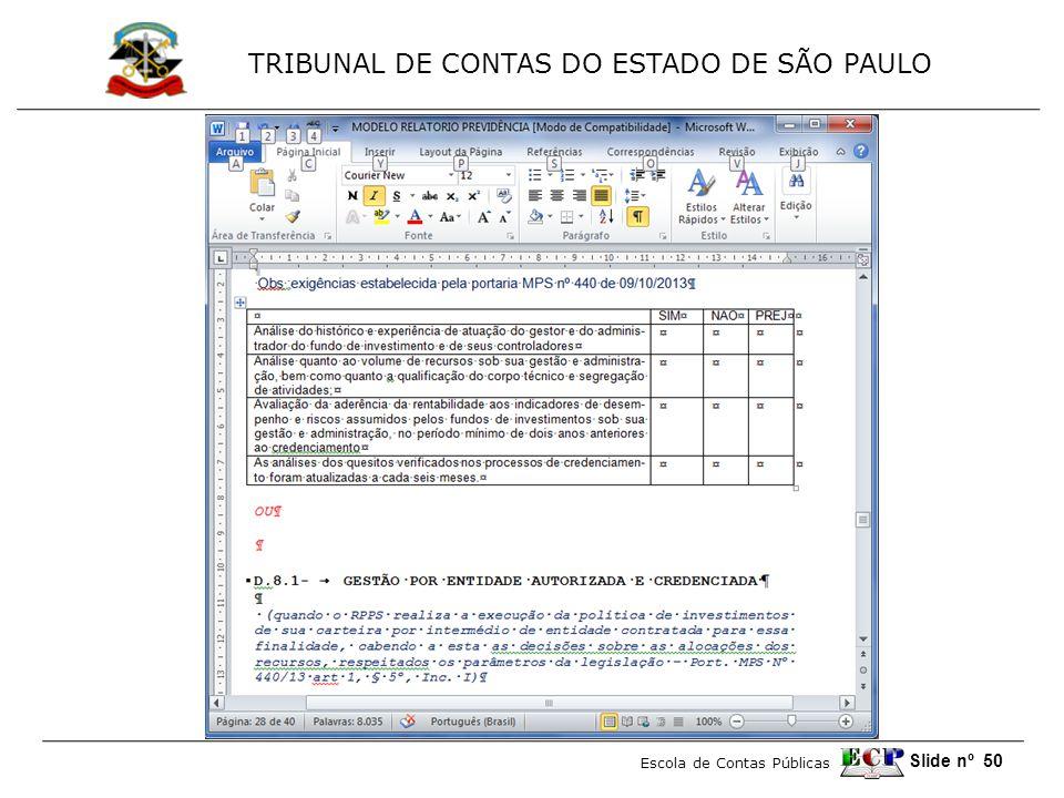 TRIBUNAL DE CONTAS DO ESTADO DE SÃO PAULO Escola de Contas Públicas Slide nº 50