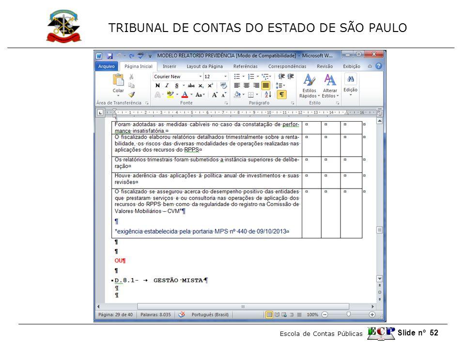 TRIBUNAL DE CONTAS DO ESTADO DE SÃO PAULO Escola de Contas Públicas Slide nº 52