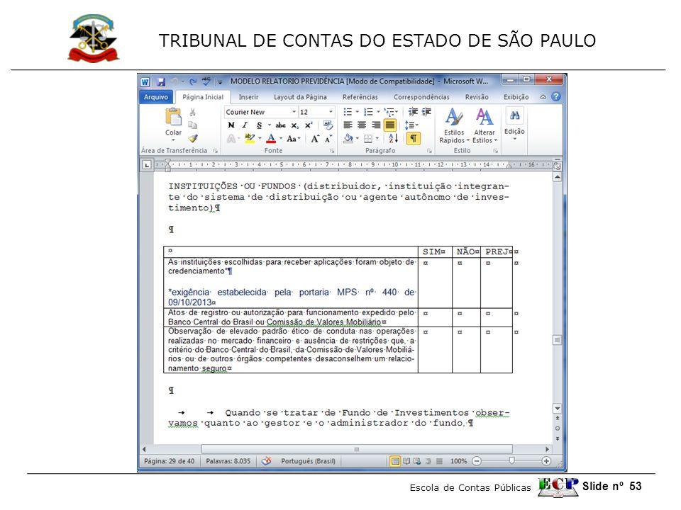 TRIBUNAL DE CONTAS DO ESTADO DE SÃO PAULO Escola de Contas Públicas Slide nº 53