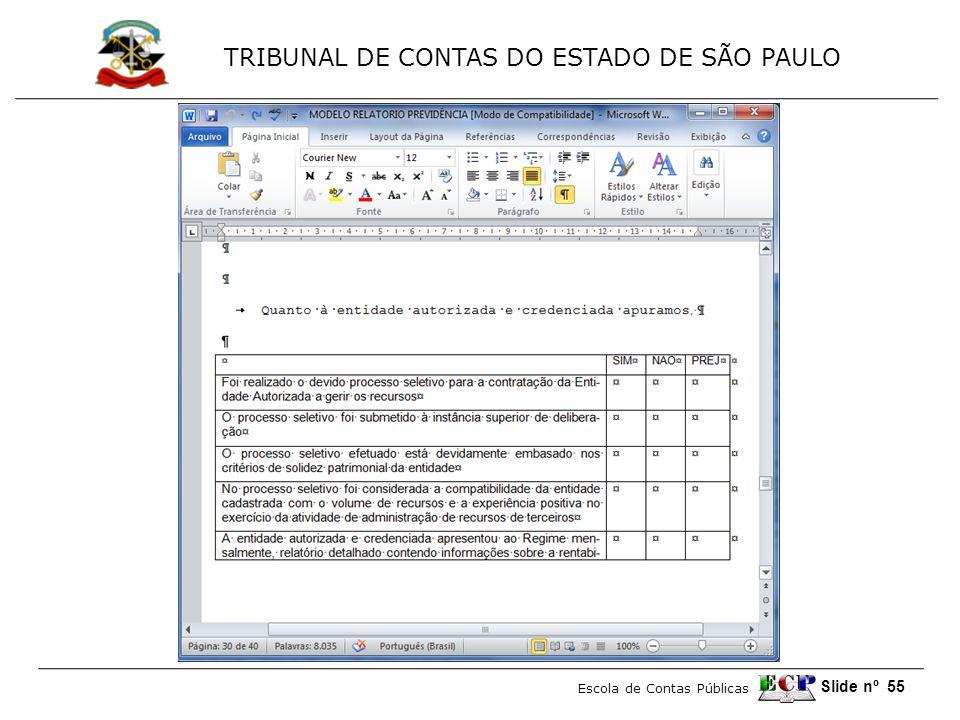 TRIBUNAL DE CONTAS DO ESTADO DE SÃO PAULO Escola de Contas Públicas Slide nº 55