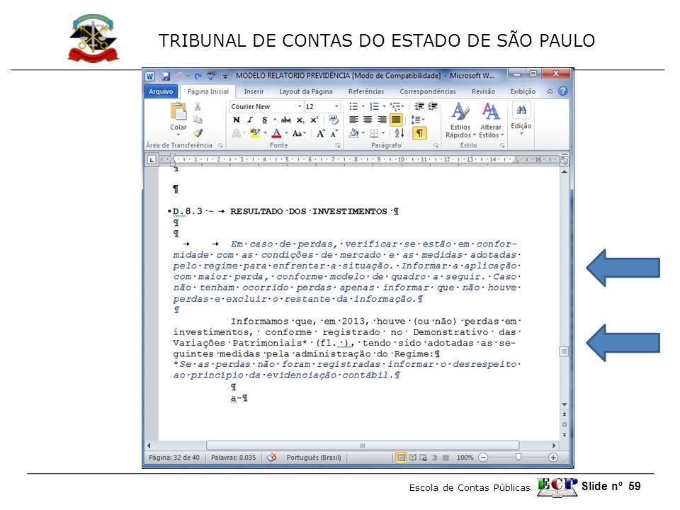 TRIBUNAL DE CONTAS DO ESTADO DE SÃO PAULO Escola de Contas Públicas Slide nº 59