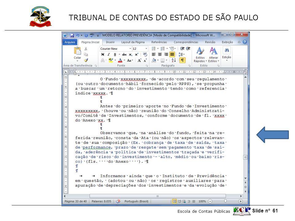TRIBUNAL DE CONTAS DO ESTADO DE SÃO PAULO Escola de Contas Públicas Slide nº 61