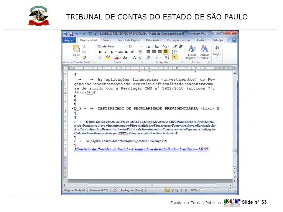 TRIBUNAL DE CONTAS DO ESTADO DE SÃO PAULO Escola de Contas Públicas Slide nº 63