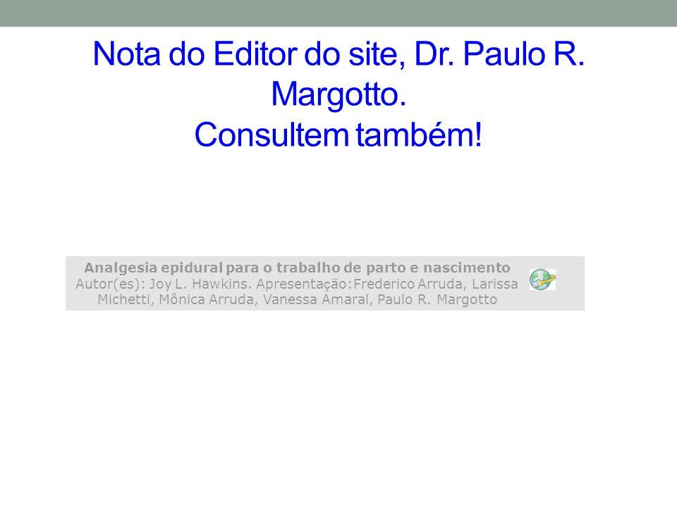 Nota do Editor do site, Dr.Paulo R. Margotto. Consultem também.