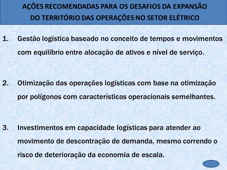1.Gestão logística baseado no conceito de tempos e movimentos com equilíbrio entre alocação de ativos e nível de serviço.