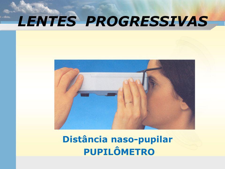Distância naso-pupilar PUPILÔMETRO LENTES PROGRESSIVAS