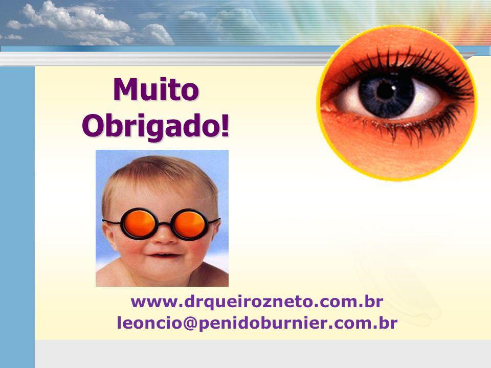 Muito Obrigado! www.drqueirozneto.com.br leoncio@penidoburnier.com.br