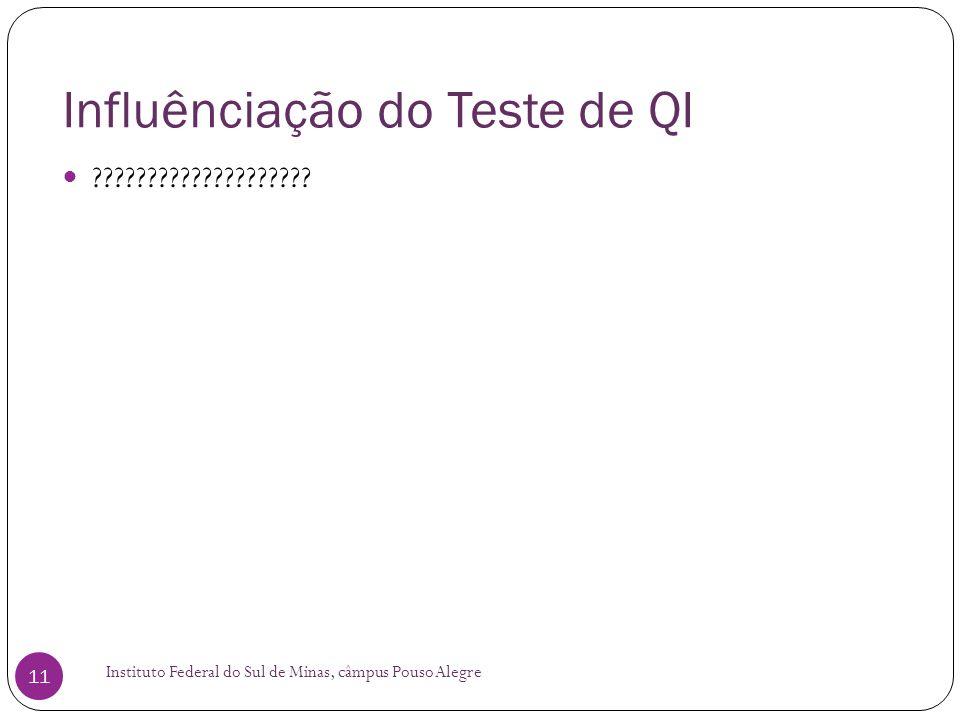 Influênciação do Teste de QI Instituto Federal do Sul de Minas, câmpus Pouso Alegre 11  ????????????????????