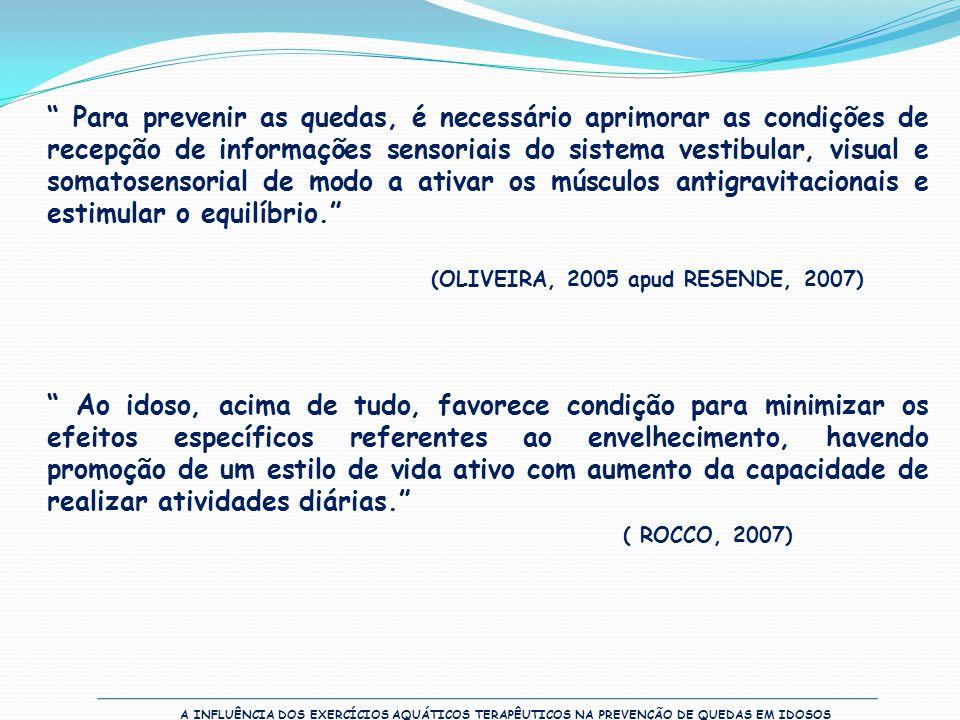 """"""" Para prevenir as quedas, é necessário aprimorar as condições de recepção de informações sensoriais do sistema vestibular, visual e somatosensorial d"""