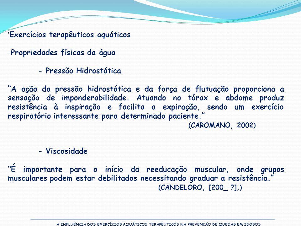 """'Exercícios terapêuticos aquáticos -Propriedades físicas da água - Pressão Hidrostática """"A ação da pressão hidrostática e da força de flutuação propor"""