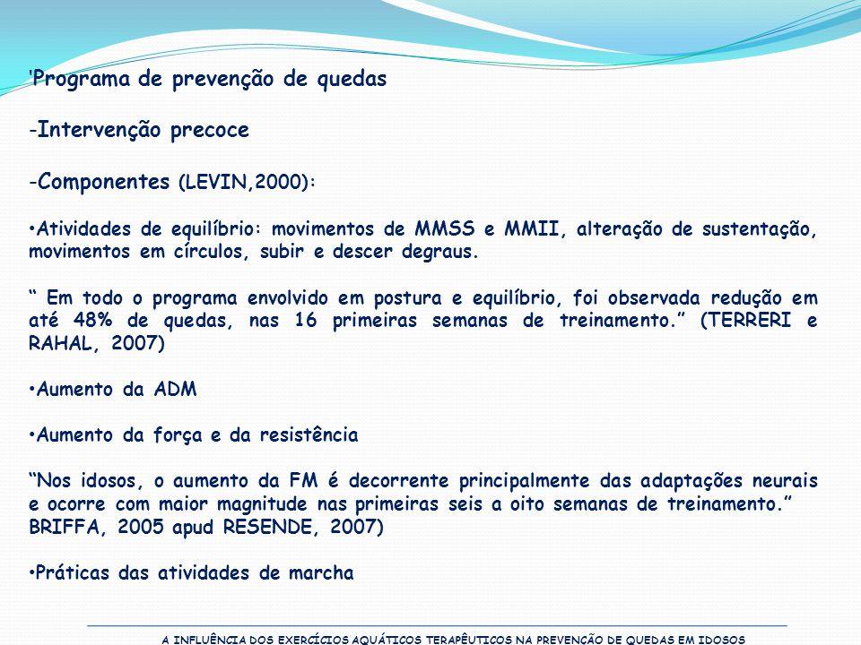 A INFLUÊNCIA DOS EXERCÍCIOS AQUÁTICOS TERAPÊUTICOS NA PREVENÇÃO DE QUEDAS EM IDOSOS 'Programa de prevenção de quedas -Intervenção precoce -Componentes