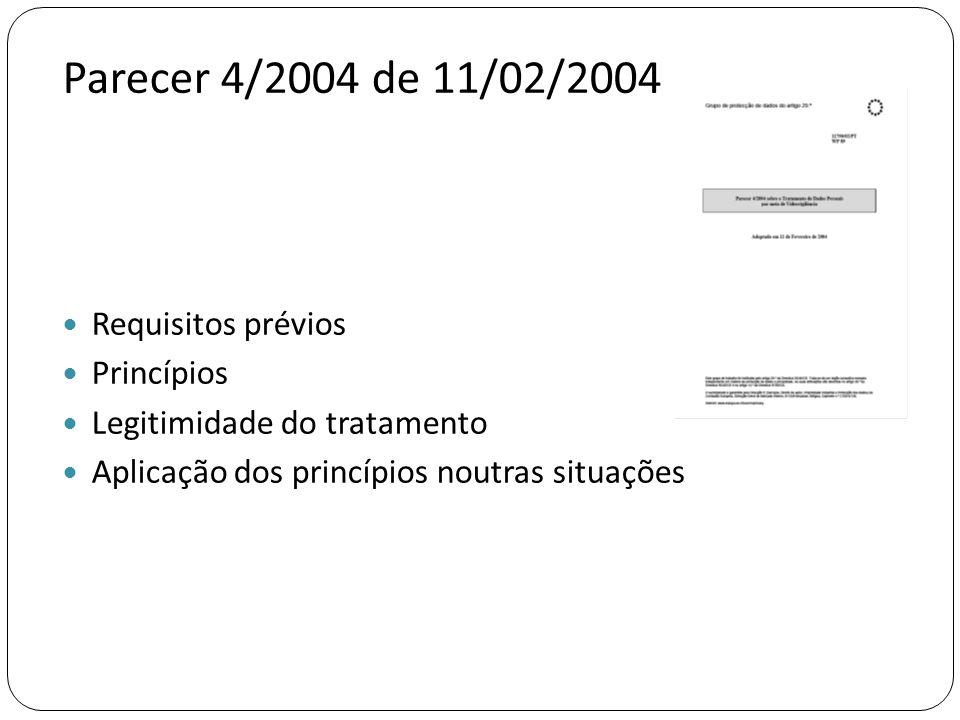 Parecer 4/2004 de 11/02/2004  Requisitos prévios  Princípios  Legitimidade do tratamento  Aplicação dos princípios noutras situações