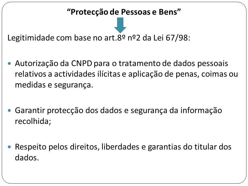 """""""Protecção de Pessoas e Bens"""" Legitimidade com base no art.8º nº2 da Lei 67/98:  Autorização da CNPD para o tratamento de dados pessoais relativos a"""