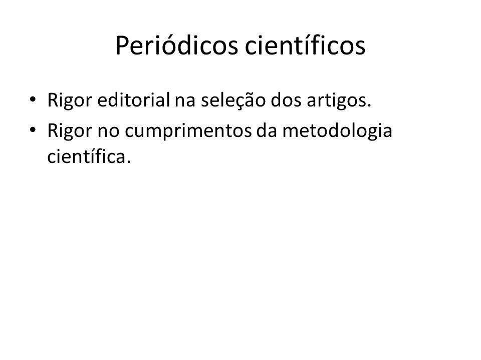 Periódicos científicos • Rigor editorial na seleção dos artigos.