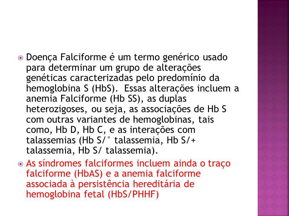  Doença Falciforme é um termo genérico usado para determinar um grupo de alterações genéticas caracterizadas pelo predomínio da hemoglobina S (HbS).