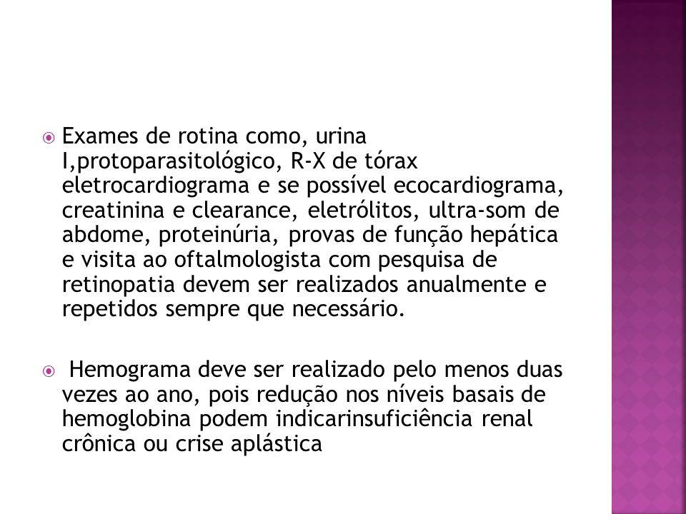  Exames de rotina como, urina I,protoparasitológico, R-X de tórax eletrocardiograma e se possível ecocardiograma, creatinina e clearance, eletrólitos