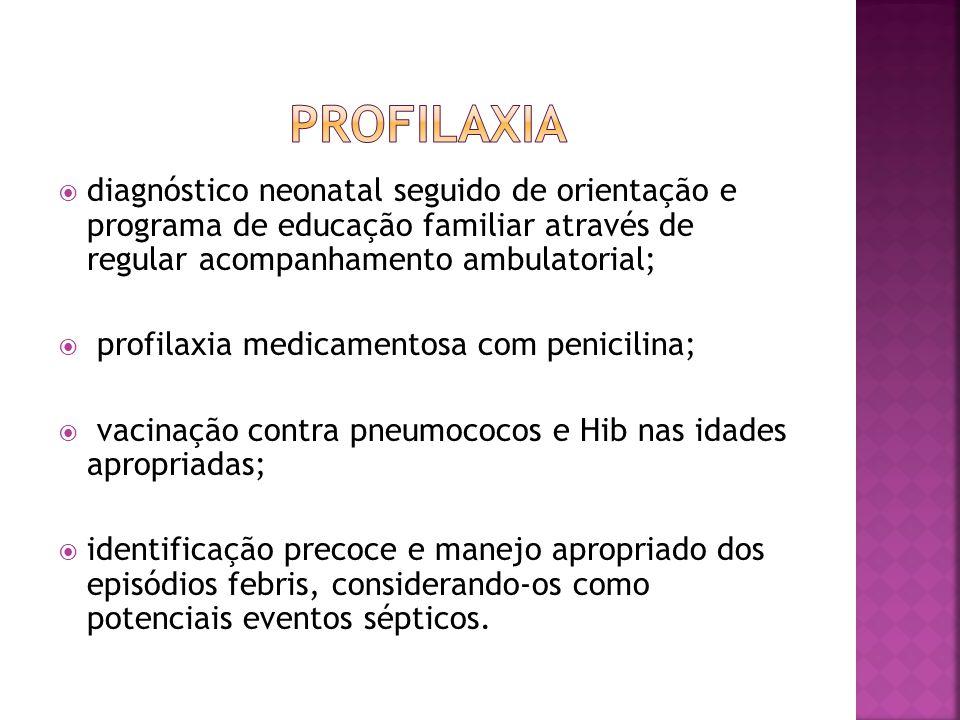  diagnóstico neonatal seguido de orientação e programa de educação familiar através de regular acompanhamento ambulatorial;  profilaxia medicamentos