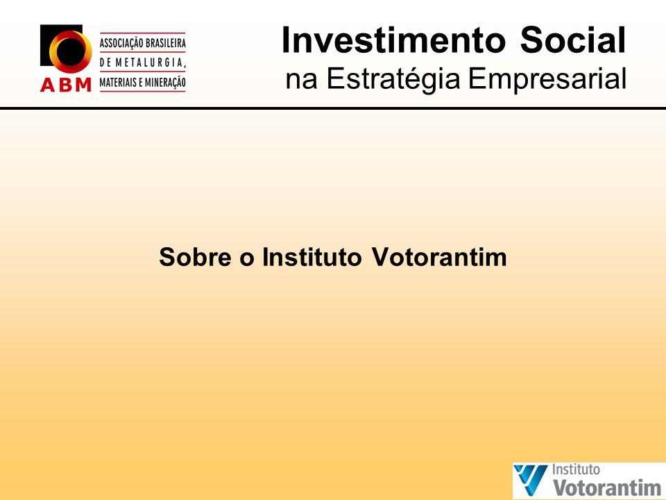 Sobre o Instituto Votorantim Investimento Social na Estratégia Empresarial