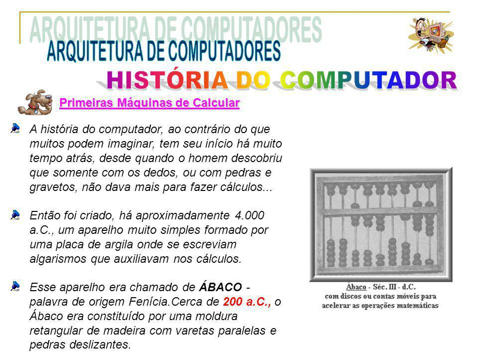 primeiro computador eletromecânico Com isso surgiu, em 1944, o primeiro computador eletromecânico (construído na Universidade de Harvard, pela equipe do professor H.