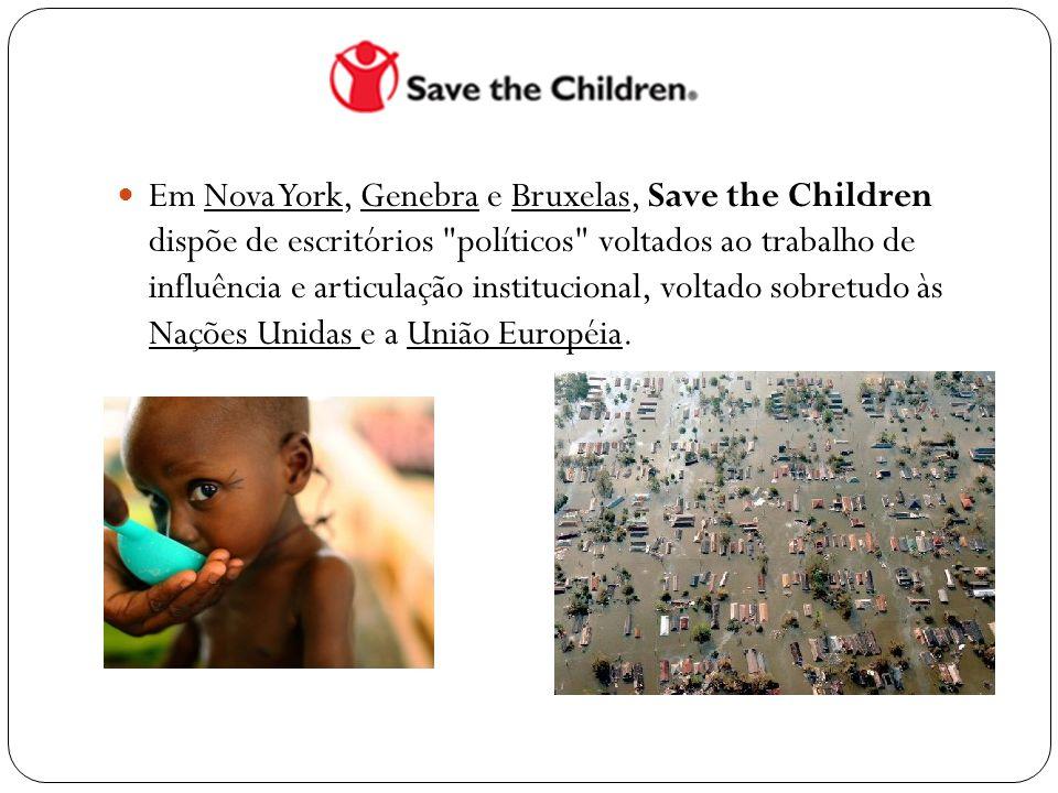  Em Nova York, Genebra e Bruxelas, Save the Children dispõe de escritórios