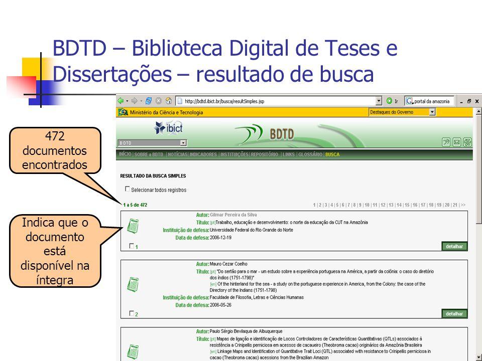 15 BDTD – Biblioteca Digital de Teses e Dissertações – resultado de busca 472 documentos encontrados Indica que o documento está disponível na íntegra
