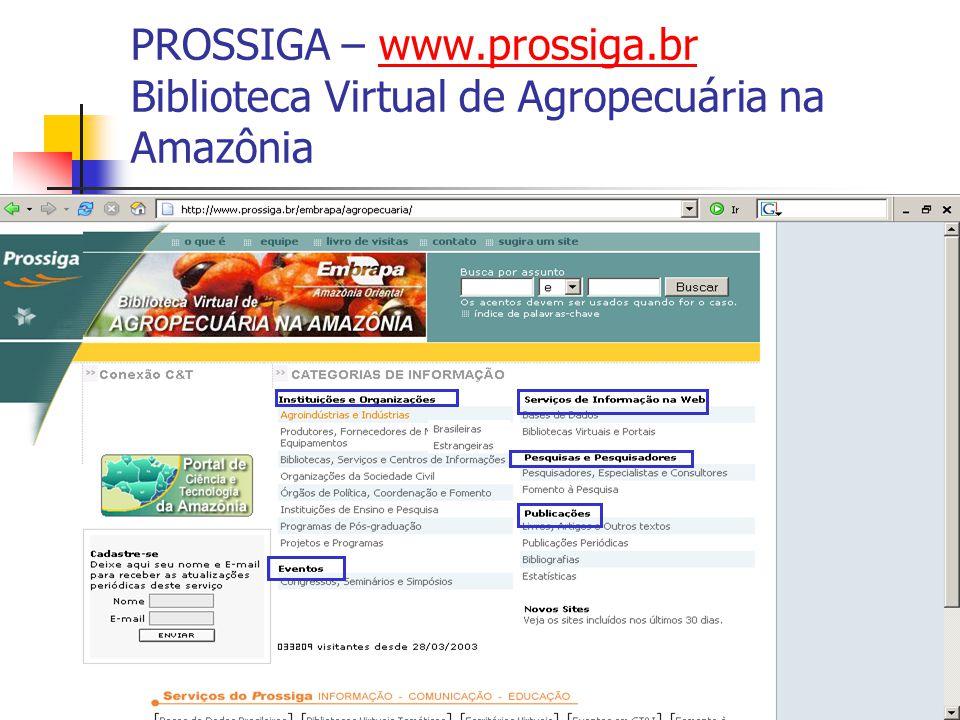 21 PROSSIGA – www.prossiga.br Biblioteca Virtual de Agropecuária na Amazôniawww.prossiga.br