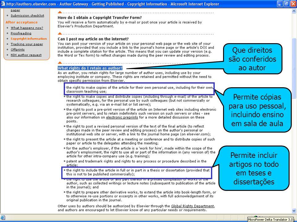 41 Que direitos são conferidos ao autor Permite incluir artigos no todo em teses e dissertações Permite cópias para uso pessoal, incluindo ensino em sala de aula