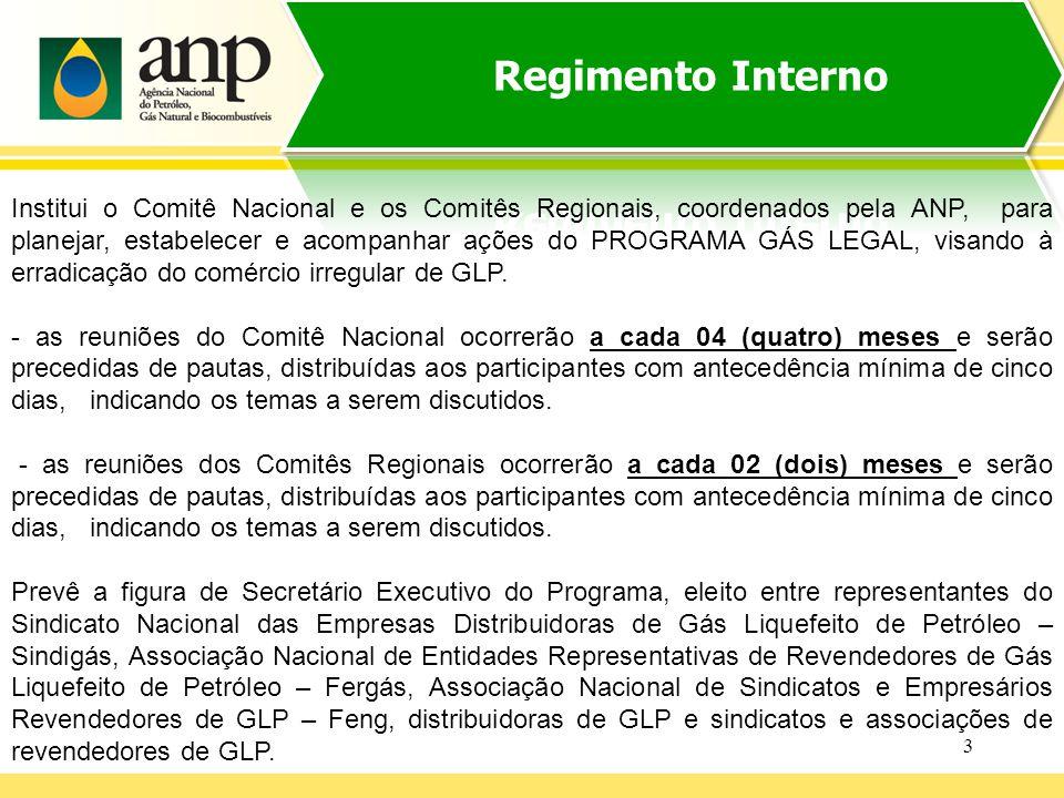3 Institui o Comitê Nacional e os Comitês Regionais, coordenados pela ANP, para planejar, estabelecer e acompanhar ações do PROGRAMA GÁS LEGAL, visando à erradicação do comércio irregular de GLP.