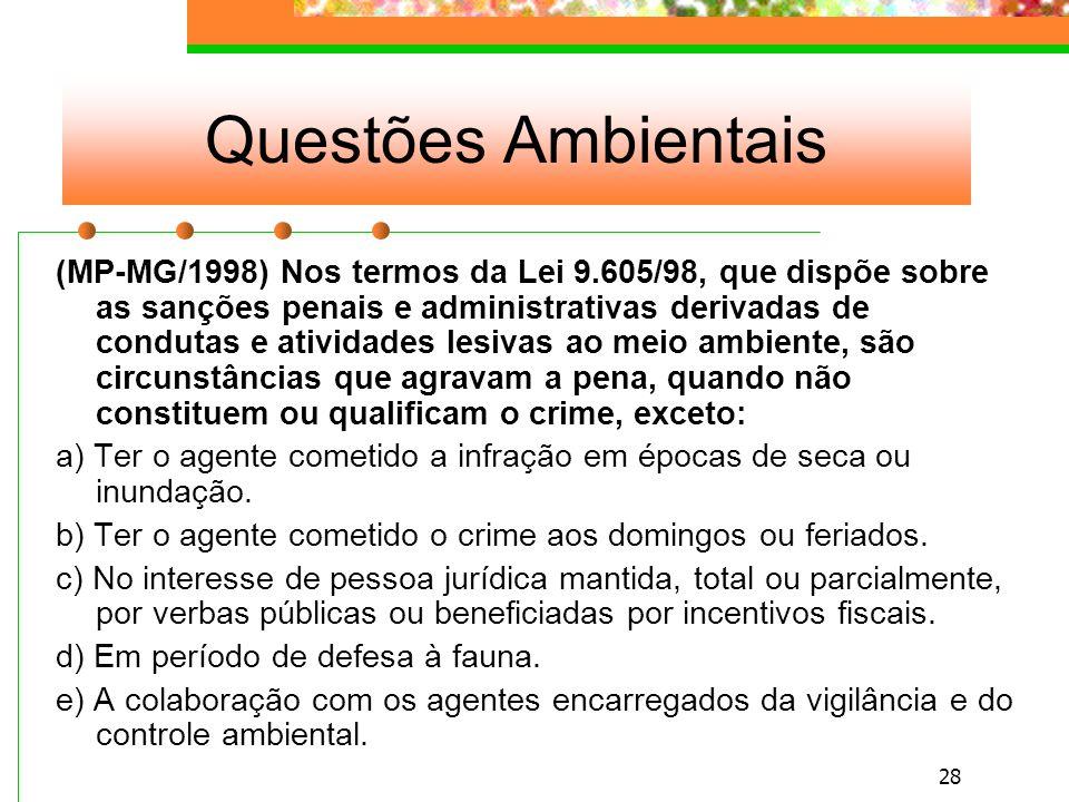 27 Questões Ambientais (EL-PT/2002) A competência para julgar crimes contra a fauna no Brasil é: a)Sempre da Justiça Federal, conforme súmula do STJ.