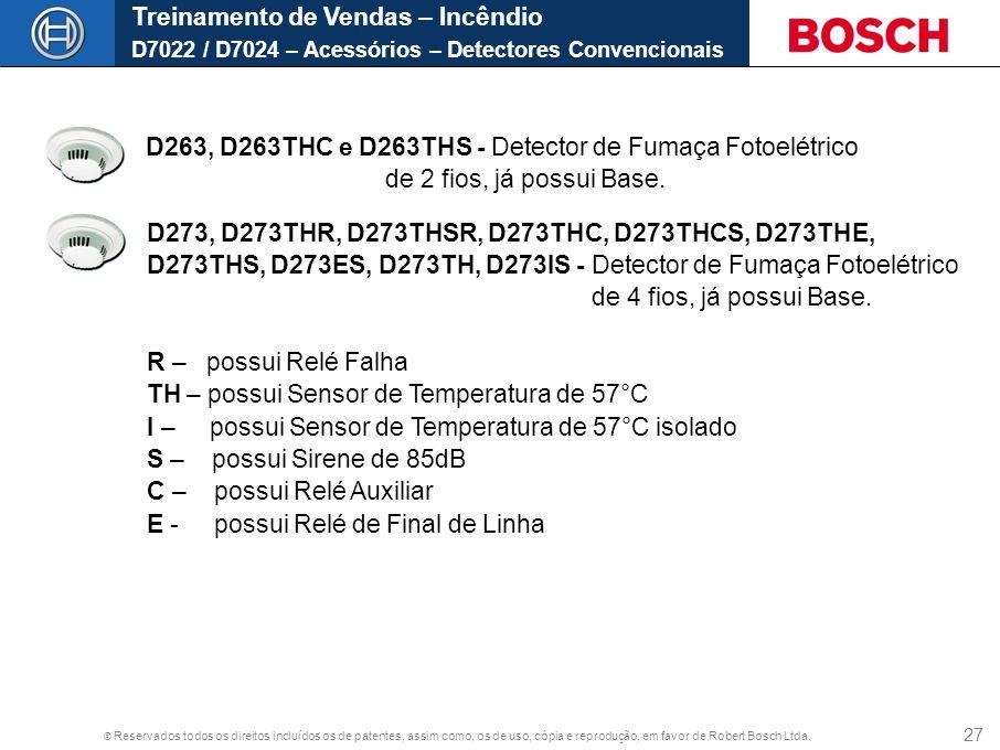 © Reservados todos os direitos incluídos os de patentes, assim como, os de uso, cópia e reprodução, em favor de Robert Bosch Ltda. 27 Treinamento de V