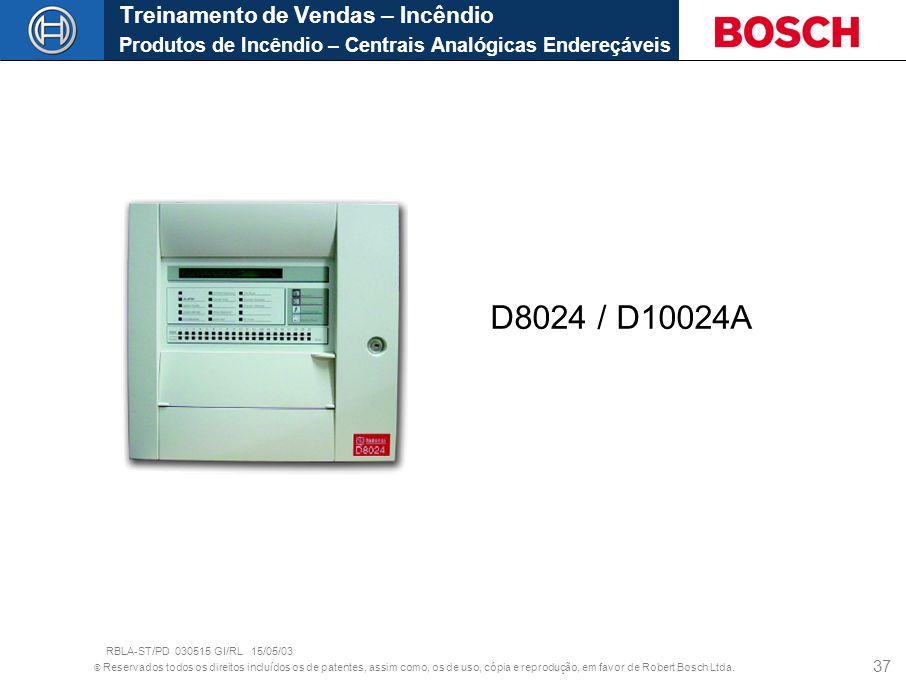 © Reservados todos os direitos incluídos os de patentes, assim como, os de uso, cópia e reprodução, em favor de Robert Bosch Ltda. 37 D8024 / D10024A
