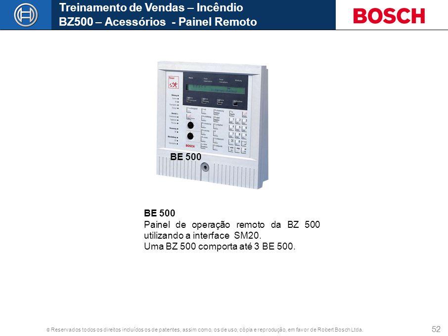 © Reservados todos os direitos incluídos os de patentes, assim como, os de uso, cópia e reprodução, em favor de Robert Bosch Ltda. 52 Treinamento de V