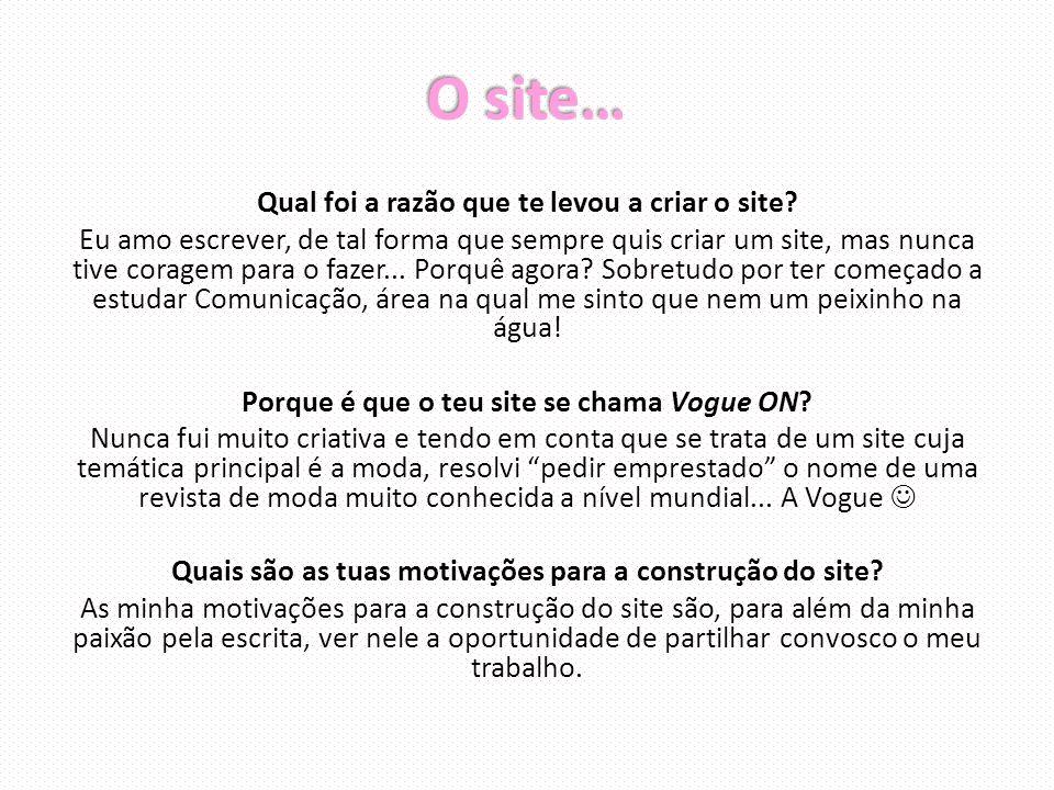 O site… Qual foi a razão que te levou a criar o site.